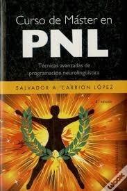Curso De Master En Pnl - Tecnicas Avanza Salvador A. Carrio