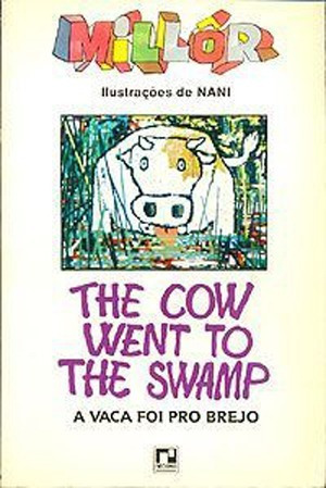 The Cow Went To The Swamp - A Vaca Foi Pro Brejo - Millôr Fe