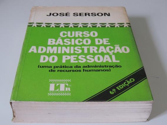 Livro Curso Básico De Administração Do Pessoal - José Serson