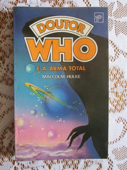 Doutor Who E A Arma Total - Malcolm Hulke