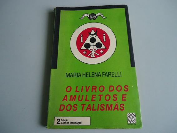 Livro Dos Amuletos E Dos Talismas - Maria Helena Farelli