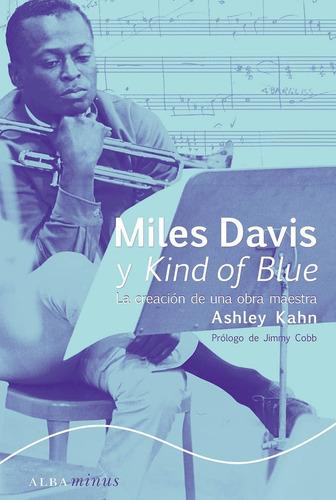 Imagen 1 de 2 de Miles Davis Kind Of Blue Ashley Kahn (alba Minus) 340p Jazz