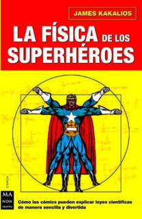 La Física De Los Superhéroes, James Kakalios, Robin Book