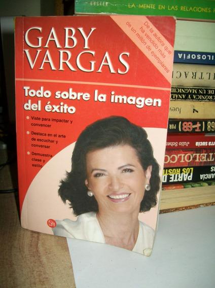 Todo Sobre La Imagen Del Exito Gaby Vargas