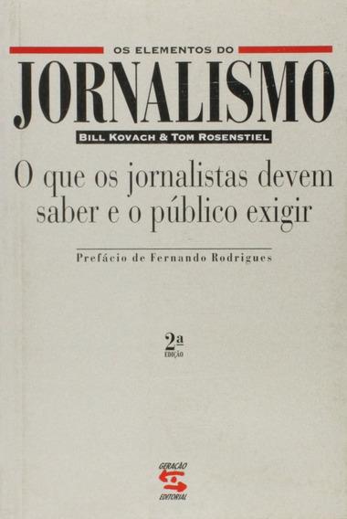 Os Elementos Do Jornalismo - Bill Kovach E Tom Rosenstiel
