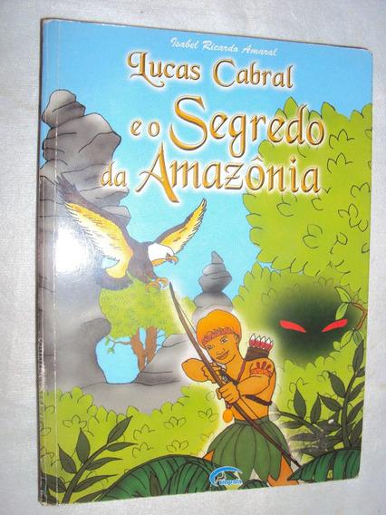 Lucas Cabral E O Segredo Da Amazônia (sebo Amigo)