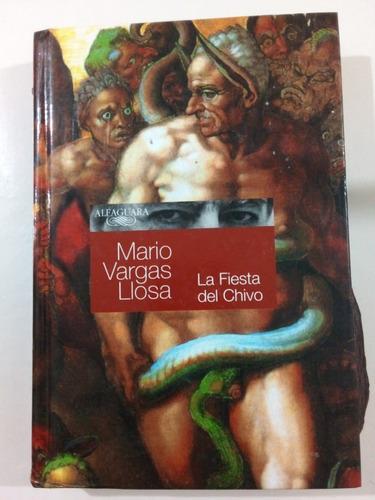 La Fiesta Del Chivo - Vargas Llosa - Alfaguara 2005 - T D