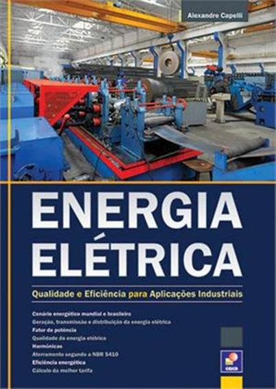 Energia Eletrica - Qualidade E Eficiencia Para Aplicacoes