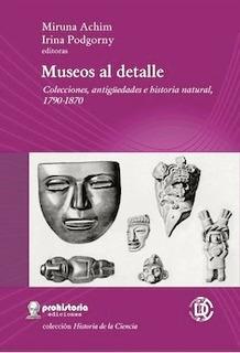 Museos Al Detalle - Achim - Podgorny - Prohistoria