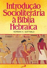 Introdução Socioliterária A Bíblia Hebraica Gottwald Paulus