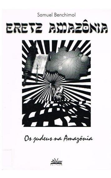 Livro Eretz Amazônia Em Ótimo Estado (samuel Benchimol)