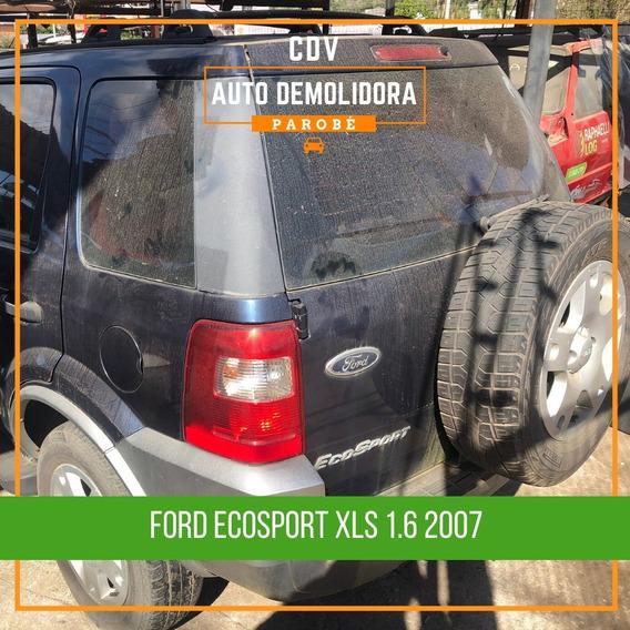 Sucata Ford Ecosport 1.6 2007 Disponível Para Venda De Peças!