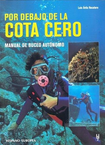 Por Debajo De La Cota Cero . Manual De Buceo Autonomo