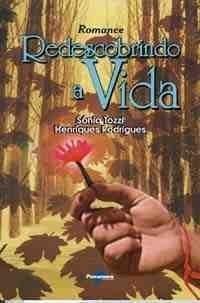 Livro Redescobrindo A Vida - Romance Sonia Tozzi Henriq