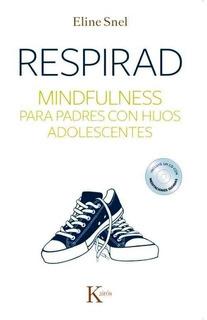 Respirad Mindfulness Para Padres Con Hijos Adolescentes Snel