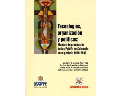 Tecnologías, Organización Y Políticas: Mundos De Producción
