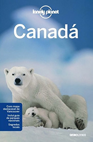 Livro: Lonely Planet Canadá Com Mapa Destacável Novo Viagem