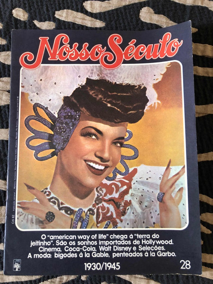 Revista Nosso Século 28 Carmem Miranda Zé Carioca Hollywood