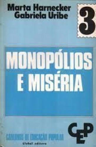Monopólios E Miséria - Cadernos De Educação Popular 3