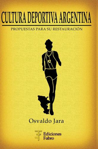 Imagen 1 de 3 de Cultura Deportiva Argentina. Ediciones Fabro