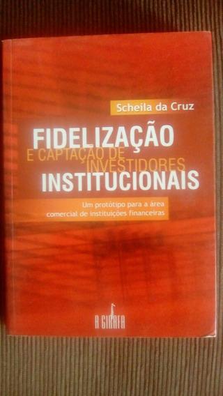 Livro Fidelização E Captação De Investimentos Institucionais