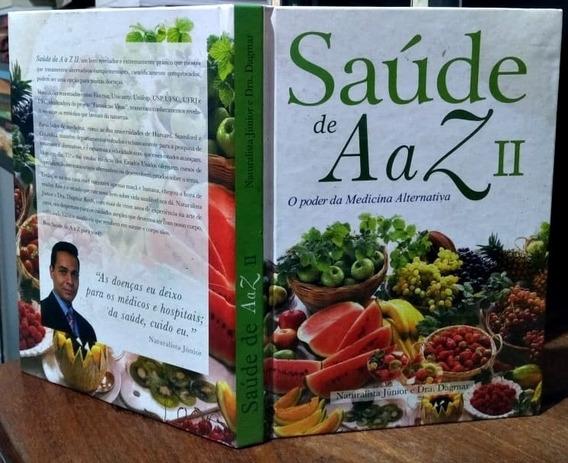 Sáude De A A Z, Volume 2: O Poder Da Medicina Alternativa