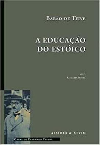 A Educação Do Estóico Barão De Teive - Obra Importada!