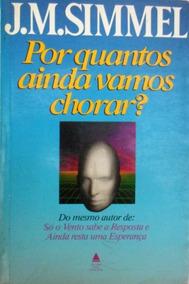 Livro - Por Quantos Ainda Vamos Chorar 485 Paginas Barato