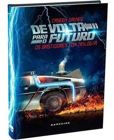 Livro De Volta Para O Futuro - Os Bastidores Da Trilogia