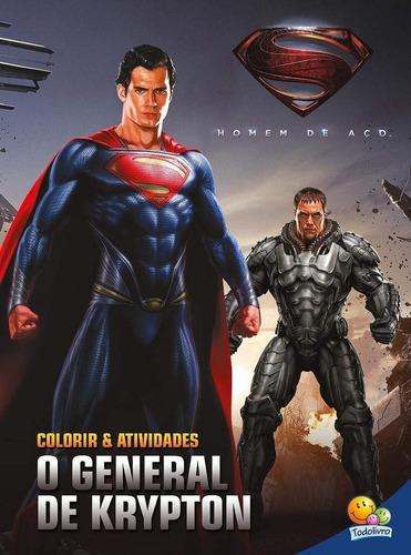 Livro Colorir E Atividades (tam Grande) Homem De Aço Krypton