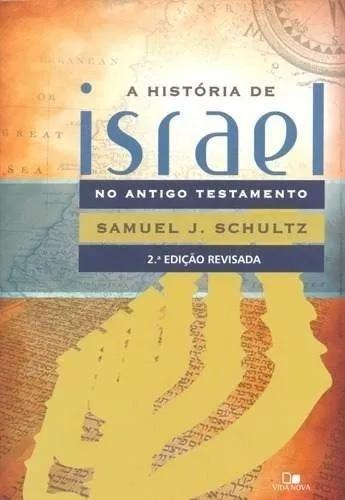 Livro História De Israel No Antigo Testamento Samuel Schultz