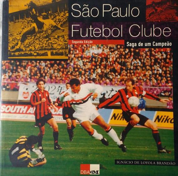 Livro Ilustrado: Saga De Um Campeão São Paulo Fc