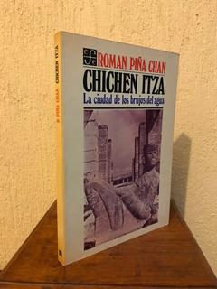 Román Piña Chan - Chichén Itzá - F C E 1ª Edición 1980