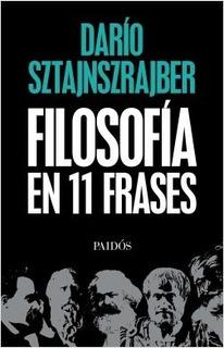 Filosofía En 11 Frases - Dario Sztajnszrajber
