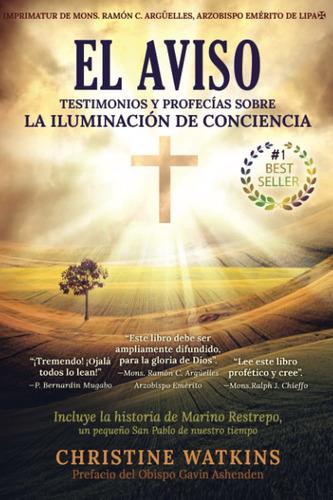 Imagen 1 de 2 de El Aviso: Testimonios Y Profecías Sobre La Iluminación De...