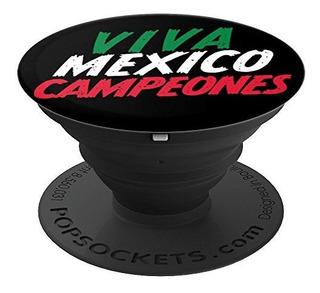 Viva Mã©xico Campeones Popsocket Apoyar La Selecciã³n Me