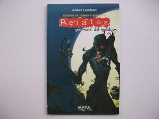 Relatos Para Morir De Miedo - Alibel Lambert - Maya