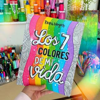 Los 7 Colores De Mi Vida - Dani Hoyos (libro Nuevo)