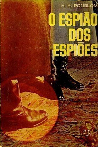 O Espião Dos Espiões - Literatura Estrangeira H.k. Ronblom