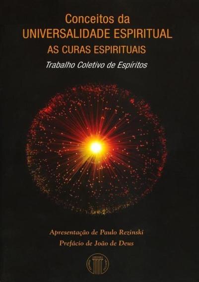 Conceitos Da Universalidade Espiritual - As Curas Espiritu