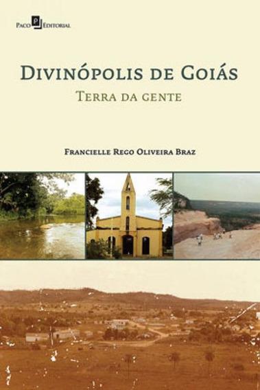 Divinópolis De Goiás - Terra Da Gente