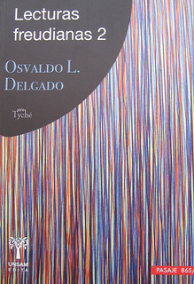 Lecturas Freudianas 2, Osvaldo Delgado, Ed. Unsam
