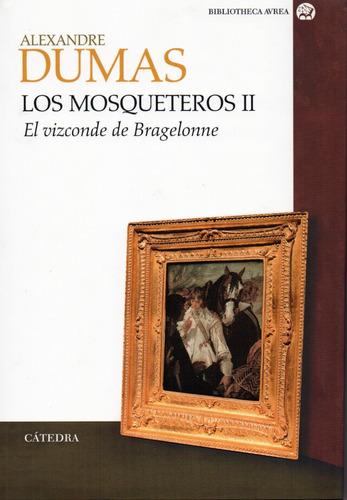 Los Mosqueteros Ii El Vizconde De Bragelonne - Dumas