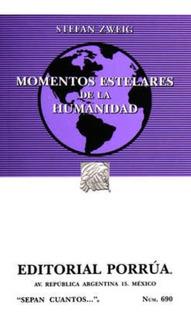 Momentos Estelares De La Humanidad Stefan Zweig Ed Porrua