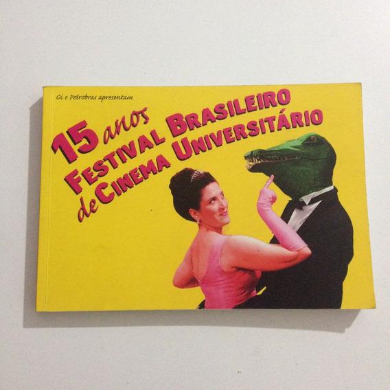Livro 15 Anos Festival Brasileiro De Cinema Universitário C2