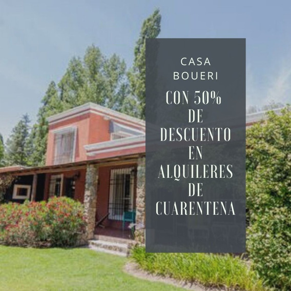 Casa Boueri Con 50% De Descuento En Alquileres Cuarentena