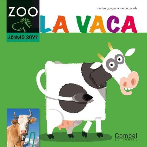 La Vaca . Como Soy?