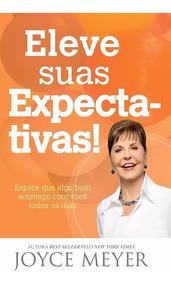 Livro Eleve Suas Expectativas Joyce Meyer Auto - Ajuda