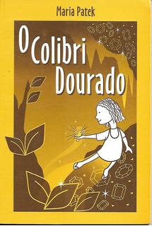 Livro O Colibri Dourado Maria Patek 1999