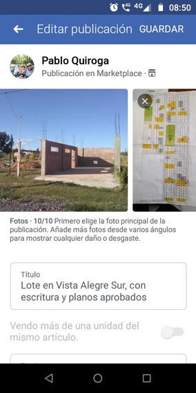 Vista Alegre Sur, Lote 240mts² Escritura Y Adelanto, Luz Agu